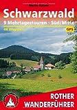 Schwarzwald Süd/Mitte. 9 Mehrtagestouren. 46 Etappen. Mit GPS-Tracks. (Rother Wanderführer)