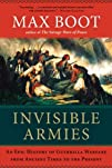 Invisible Armies An Epic History of Guerrilla Warfare from