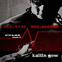 Blue Blood: PULSE, Book 4 (       UNABRIDGED) by Kailin Gow Narrated by Melissa Moran
