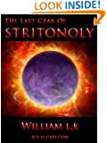 The Last Czar of Stritonoly (The Stritonoly Chronicles Book 3)