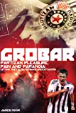 Grobar: Partizan Pleasure, Pain and Paranoia: Lifting the Lid on Serbia's Undertakers (English Edition)