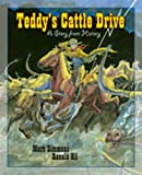 Teddys Cattle Drive: A Story from History (Children of the West)