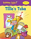 Grammar Tales: Tillie's Tuba (0439458196) by Fleming, Maria