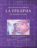 img - for Que necesitas saber si la epilepsia ha tocado tu vida (Epilepsy Life Links) (Spanish Edition) book / textbook / text book