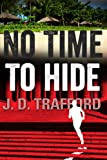 img - for No Time To Hide: Legal Thriller Featuring Michael Collins, Book 3 book / textbook / text book