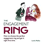 The Engagement Ring: How to Choose the Perfect Engagement Ring and Get It Right First Time | Lewis Malka