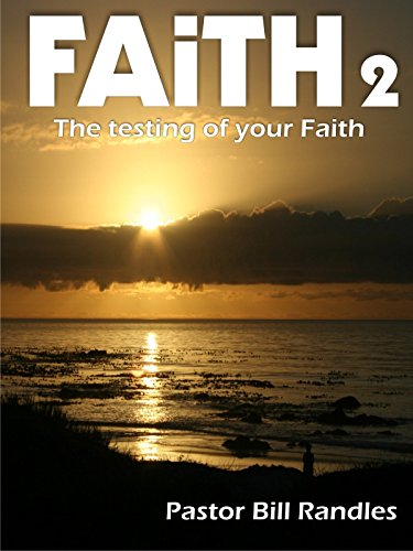 Faith 2 - The Testing of Your Faith