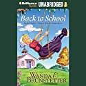 Back to School: Always Trouble Somewhere Series, Book 2 (       UNABRIDGED) by Wanda E. Brunstetter Narrated by Ellen Grafton