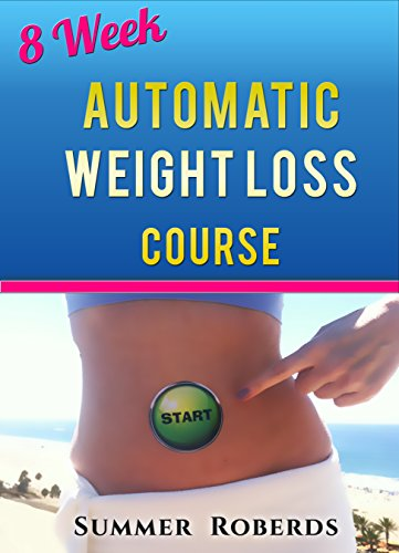 8 Week Automatic Weight Loss Course: How to Change your Food Cravings, Slim your Body, Improve your Health and Feel Secretly Satisfied! PDF