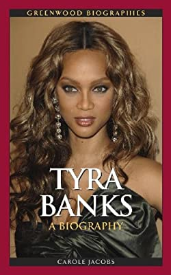 Tyra Banks: A Biography (Greenwood Biographies)