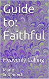 Guide to: Faithful: to Heavenly Calling