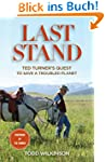 Last Stand: Ted Turner's Quest to Sav...