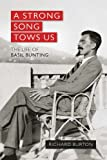 img - for A Strong Song Tows Us: The Life of Basil Bunting, Britain's Greatest Modernist Poet book / textbook / text book