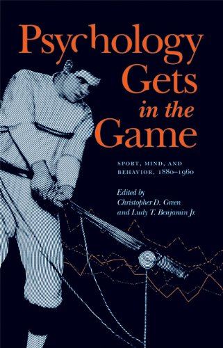 Psychology Gets in the Game: Sport, Mind, and Behavior, 1880-1960
