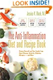 The Anti-Inflammation Diet and Recipe Book: Protect Yourself and Your Family from Heart Disease, Arthritis, Diabetes, Allergies — and More