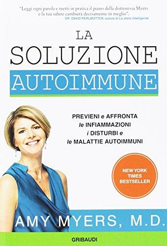 la-soluzione-autoimmune-previeni-e-affronta-le-infiammazioni-i-disturbi-e-le-malattie-autoimmuni