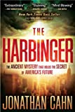 The Harbinger: The Ancient Mystery That Holds the Secret of Americas Future