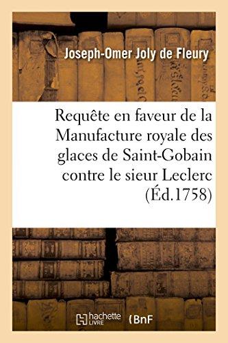 requete-en-faveur-de-la-manufacture-royale-des-glaces-de-saint-gobain-contre-le-sieur-leclerc-lequel