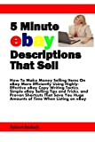 img - for 5 Minute eBay Descriptions That Sell: How To Make Money Selling Items On eBay More Efficiently Using Highly-Effective eBay Copy Writing Tactics, Simple ... Huge Amounts of Time When Listing on eBay book / textbook / text book