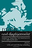 img - for Music and Displacement: Diasporas, Mobilities, and Dislocations in Europe and Beyond (Europea: Ethnomusicologies and Modernities) book / textbook / text book