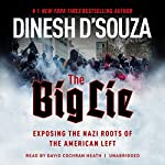 The Big Lie: Exposing the Nazi Roots of the American Left | Dinesh D'Souza