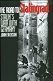 The Road to Stalingrad: Stalin's War with Germany: Vol 1 John Erickson