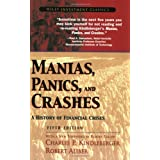 "Manias, Panics, and Crashes: A History of Financial Crises (Wiley Investment Classics)von ""Charles P. Kindleberger"""