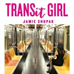 Transit Girl: A Novel | Jamie Shupak