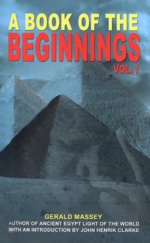A Book of the Beginnings (2 Volume Set): Gerald Massey: 9781881316831: Amazon.com: Books