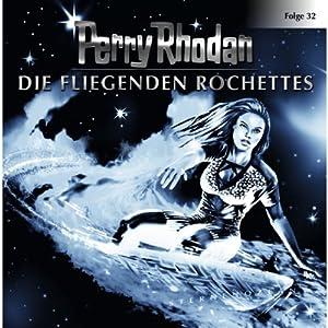 Die fliegenden Rochettes (Perry Rhodan Sternenozean 32) Hörspiel