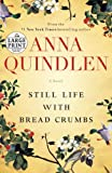 Still Life with Bread Crumbs: A Novel (Random House Large Print)