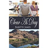 Clear As Day ~ Babette James