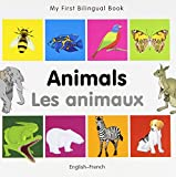 My First Bilingual Book–Animals (English–French)