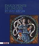 Emaux peints de Limoges XVe-XVIIIe siècles : La collection du musée des arts décorati