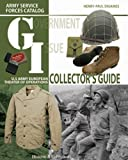 GI Collectors Guide: Army Service Forces Catalog, U.S. Army European Theater of Operations