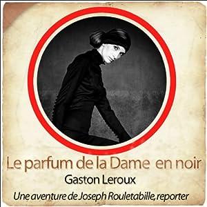 Le parfum de la dame en noir (Les aventures de Rouletabille 2) Performance