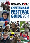Racing Post Cheltenham Festival Guide...