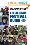 Racing Post Cheltenham Festival Guide 2014