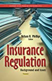 Insurance Regulation: Background and Issues (Economic Issues, Problems and Perspectives)
