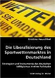 echange, troc Kristina Heuschkel - Die liberalisierung des Sportwettenmarktes in Deut