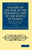 img - for History of the War in the Peninsula and in the South of France: From the Year 1807 to the Year 1814 (Cambridge Library Collection - Naval and Military History) (Volume 3) book / textbook / text book