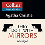 They Do It With Mirrors: B2 (Collins Agatha Christie ELT Readers) | Agatha Christie