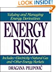 Energy Risk: Valuing and Managing Ene...