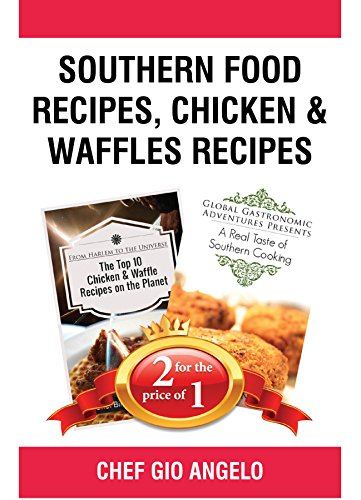 Book Bundle Package : Southern Food Recipes + Chicken & Waffles Recipes (Bull City Publishing Book Bundles 31) by Gio Angelo