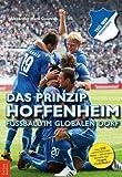 Das Prinzip Hoffenheim: Fu�ball im globalen Dorf