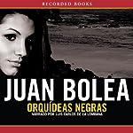 Orquideas Negras [Black Orchid] | Juan Bolea