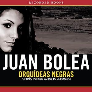 Orquideas Negras [Black Orchid] | [Juan Bolea]