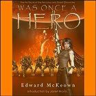 Was Once a Hero: The Robert Fenaday and Shasti Rainhell Chronicle, Book 1 Hörbuch von Edward McKeown Gesprochen von: David Loving