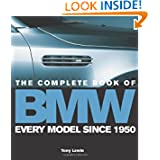 The Complete Book of BMW: Every Model In the World Since 1950
