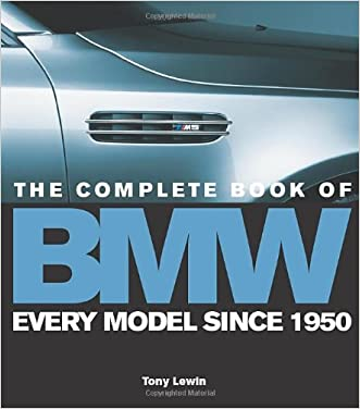 The Complete Book of BMW written by Tony Lewin
